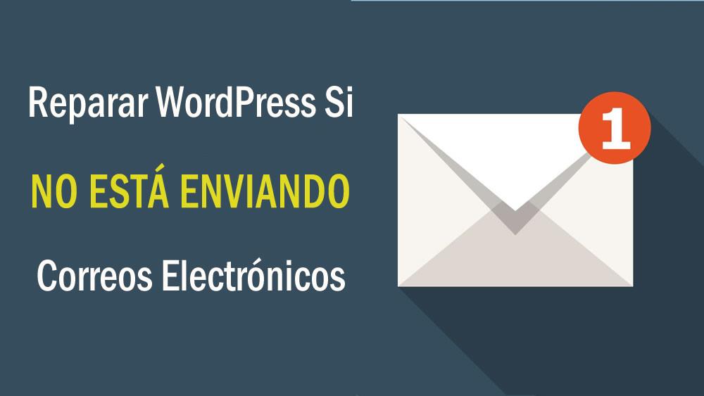 Cómo reparar WordPress si no está enviando correos electrónicos